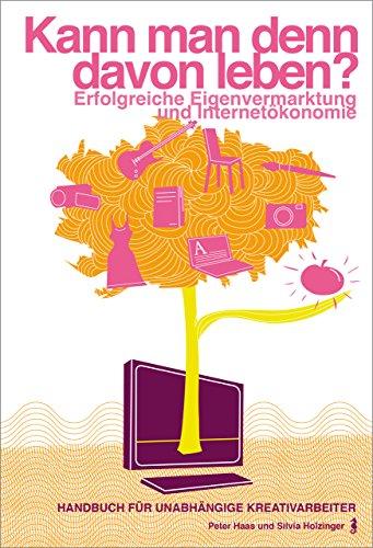 Buchseite und Rezensionen zu 'Kann man denn davon leben?: Erfolgreiche Eigenvermarktung und Internetökonomie' von Peter Haas