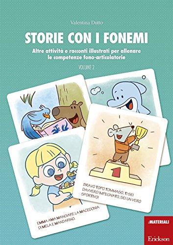 Storie con i fonemi. Attività e racconti illustrati per allenare le competenze fono-articolatorie: 1-2