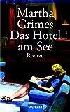 Buchinformationen und Rezensionen zu Das Hotel am See: Roman von Martha Grimes