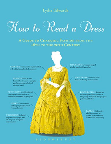 How to Read a Dress: A Guide to Changing Fashion from the 16th to the 20th Century (English Edition)