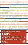 ADHS - erfolgreiche Strategien für Erwachsene und Kinder - Astrid Neuy-Bartmann