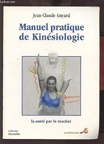 Manuel pratique de kinésiologie par Jean-Claude Guyard
