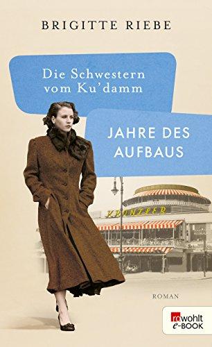 Buchseite und Rezensionen zu 'Die Schwestern vom Ku damm: Jahre des Aufbaus' von Brigitte Riebe