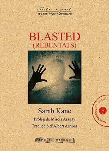 BLASTED (REBENTATS) (Textos a part) por SARAH KANE