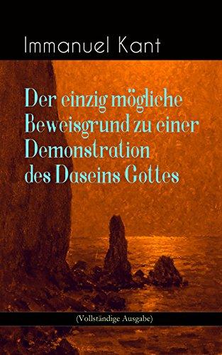 der-einzig-mgliche-beweisgrund-zu-einer-demonstration-des-daseins-gottes-vollstndige-ausgabe-german-