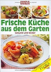 Frische Küche aus dem Garten: Gesund und lecker