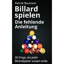 Billard spielen - Die fehlende Anleitung. 20 Dinge, die jeder Billardspieler wissen sollte