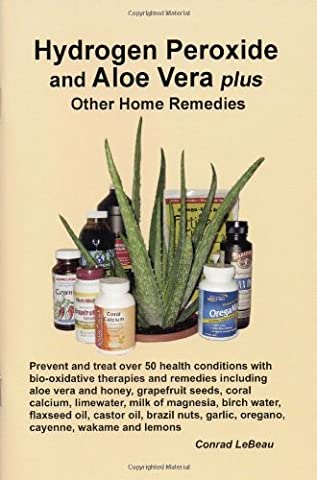 Hydrogen Peroxide and Aloe Vera Plus Other Home Remedies by