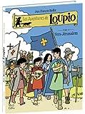 Les Aventures de Loupio, Tome 10 : Vers Jérusalem