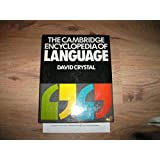 The Cambridge Encyclopedia of Language by David Crystal (Editor) › Visit Amazon's David Crystal Page search results for this author David Crystal (Editor) (26-Nov-1987) Hardcover