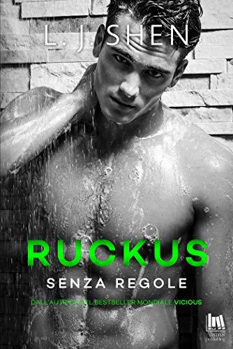 Ruckus. Senza regole (The Saints' series Vol. 2) di [L.J. Shen]
