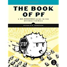 The Book of PF: A No-Nonsense Guide to the OpenBSD Firewall by Peter N. M. Hansteen (2008-01-11)