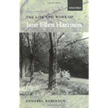 The Life and Work of Jane Ellen Harrison