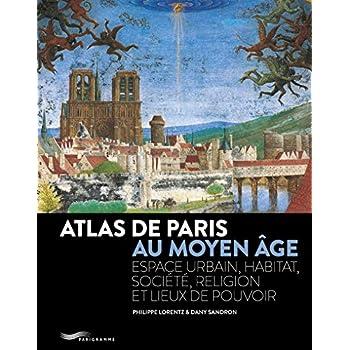 Atlas de Paris au Moyen-Age 2018
