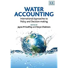 [Water Accounting: International Approaches to Policy and Decision-making] (By: Jayne M. Godfrey) [published: May, 2012]