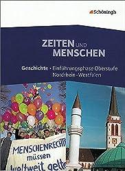 Zeiten und Menschen - Geschichtslehrwerk für die Einführungsphase der gymnasialen Oberstufe in Nordrhein-Westfalen - Bisherige Ausgabe: Schülerband: Einführungsphase