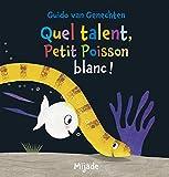 vignette de 'Quel talent, petit poisson blanc ! (Van Genechten, Guido)'