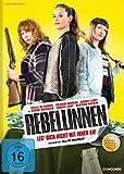 Rebellinnen - Leg' dich nicht mit ihnen an