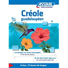 Créole guadeloupéen - Guide de conversation: 1 (Guide de conversation Assimil)