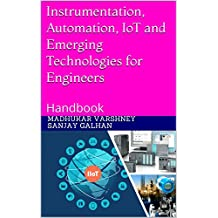Instrumentation, Automation, IoT and Emerging Technologies for Engineers: Handbook (English Edition)