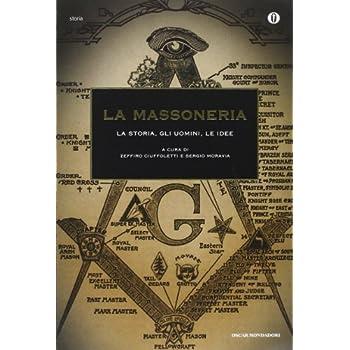 La Massoneria. La Storia, Gli Uomini, Le Idee