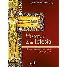 Historia de la Iglesia: Desde los orígenes del cristianismo hasta nuestros días