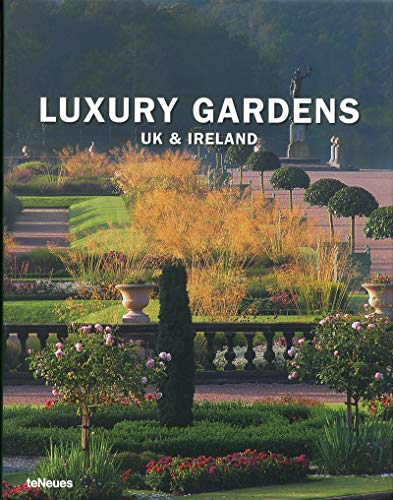 Luxury Gardens UK & Irland (Teneues)