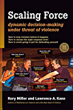 Scaling Force: Dynamic Decision Making Under Threat of Violence (English Edition)