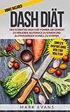 DASH Diät: Der ultimative DASH-Diät-Führer, um Gewicht zu verlieren, Blutdruck zu senken und Bluthochdruck schnell zu stoppen (DASH Diet Deutsch Buch/German Book)