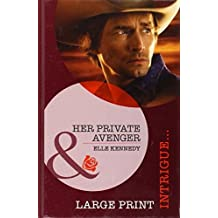 Her Private Avenger (Mills & Boon Largeprint Intrigue) by Elle Kennedy (2011-11-18)