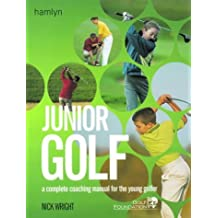 Junior Golf: A Complete Coaching Manual for the Young Golfer by Nick Wright (2000-06-15)