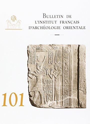 Bulletin de l Institut Franais d Archologie Orientale N101