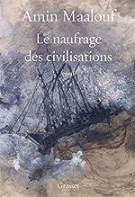 Le naufrage des civilisations - Essai de Amin Maalouf de l'Académie française