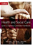 Health and Social Care Diplomas – Level 2 Diploma Candidate Handbook