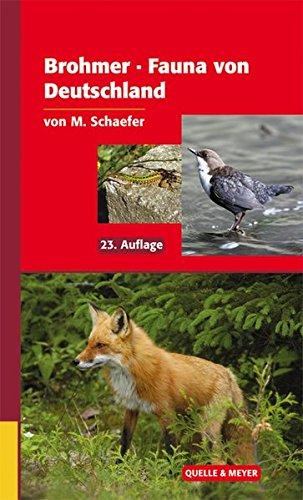 Brohmer - Fauna von Deutschland: Ein Bestimmungsbuch unserer heimischen Tierwelt