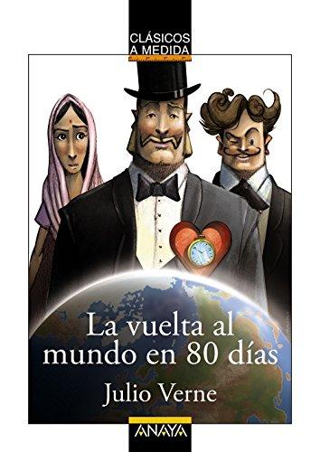 La vuelta al mundo en 80 días (Clásicos - Clásicos A Medida) por Julio Verne