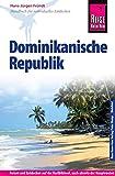Reise Know-How Dominikanische Republik: Reiseführer für individuelles Entdecken -