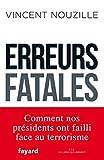 Image of Erreurs fatales: Comment nos présidents ont failli face au terrorisme