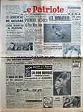 PATRIOTE (LE) [No 2215] du 24/11/1951 - LA CONFERENCE DE GUERRE DES 12 PAYS ATLANTIQUES S'OUVRE AUJOURD'HUI A ROME A L'ORDRE DU JOUR AUGMENTATION DES FORCES ARMEES ET DES DEPENSES MILITAIRES - REARMEMENT DE L'ALLEMAGNE LA NOTE SOVIETIQUE A ISRAEL ET AUX PAYS ARABES LA PARTICIPATION DES PAYS DU MOYEN-ORIENT AU COMMANDEMENT MEDITERRANEEN NUIRAIT AU MAINTIEN DE LA PAIX - LE NOUVEAU PLAN MAYER ET LES PAYSANS PAR WALDECK ROCHET - APRES QUATRE MOIS DE POURPARLERS PREMIER ACCORD A PAN MUN JOM - LE TR