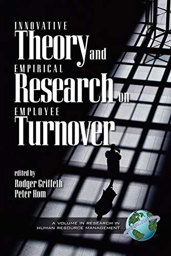 Innovative Theory and Empirical Research on Employee Turnover (Research in Human Resource Management)