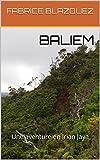 BALIEM: Une aventure en Irian Jaya