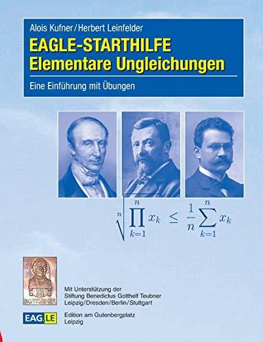 EAGLE-STARTHILFE Elementare Ungleichungen.: Eine Einführung mit Übungen.