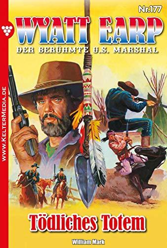 Wyatt Earp 177 – Western: Tödliches Totem