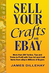 Sell Your Crafts on eBay by James Dillehay (2005-03-23)