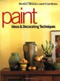 Paint Ideas and Decorative Techniques: Ideas & Decorating Techniques: Ideas and Decorating Techniques (Decorating Ideas)