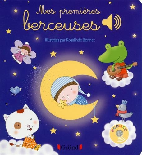 Mes premieres berceuses: Written by Rosalinde Bonnet, 2014 Edition, Publisher: Editions Grund [Board book]
