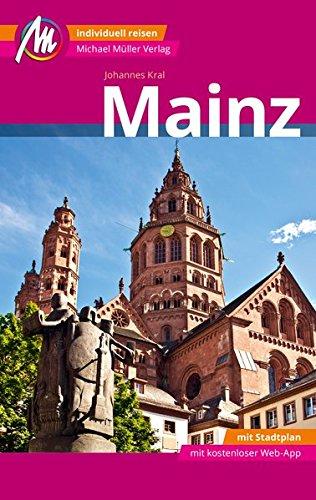 Mainz MM-City Reiseführer Michael Müller Verlag: Individuell reisen mit vielen praktischen Tipps und Web-App mmtravel.com