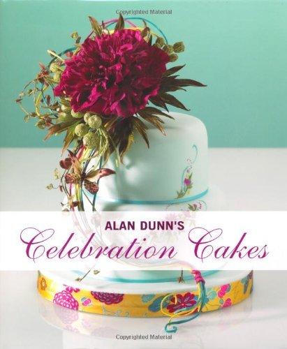 Portada del libro Alan Dunn's Celebration Cakes by Alan Dunn (2010-08-03)