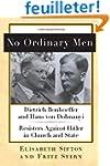 No Ordinary Men: Dietrich Bonhoeffer...