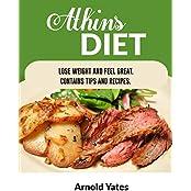 Dieta Atkins Perder peso y siente gran Contiene consejos y recetas: Nutrientes, la dieta, bajar de peso, quemar grasa, construir músculo, parecen grandes, Siente gran (Spanish Edition)